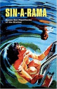 Sin-A-Rama: Sleaze Sex Paperbacks of the Sixties